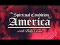 Billy Crone on the Spiritual Condition of America