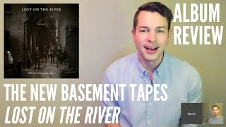 The New Basement Tapes -- Lost on the River -- ALBUM REVIEW