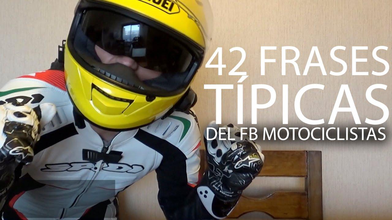 42 Frases Típicas Del Fb Motociclistas