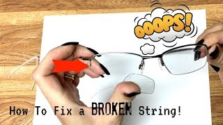 How to Fix a Broken String On A Semi-rimless Glasses Frame