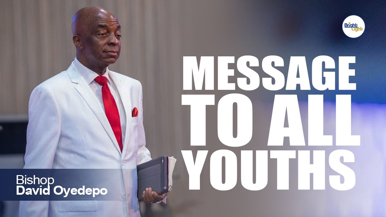 Download MESSAGE TO ALL YOUTHS -  Bishop David Oyedepo