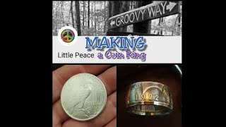 Making Little Peace A Peace Dollar Coin Ring From G-Man
