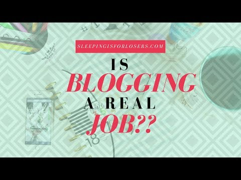 """IS BLOGGING A """"REAL JOB""""?"""
