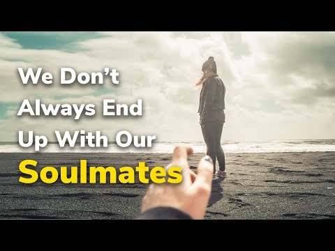 We Don't Always End Up With Our Soulmates