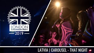 Carousel - That Night (Latvia) | LIVE | OFFICIAL | 2019 London Eurovision Party