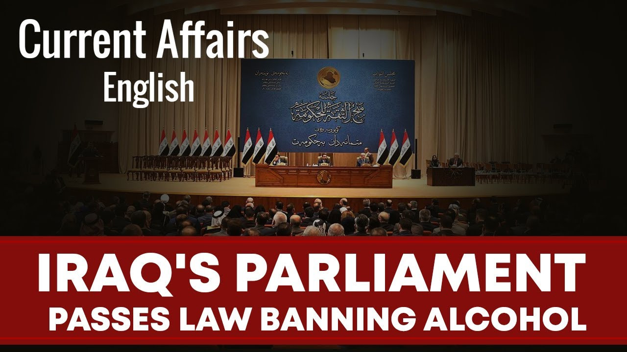 Current Affairs English : Iraq's Parliament passes law banning alcohol