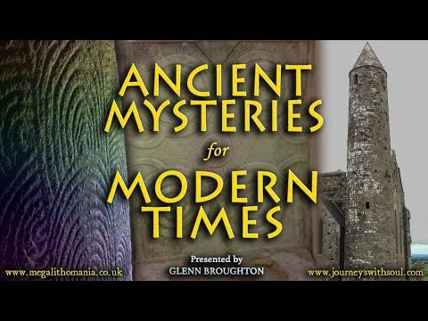 Glenn Broughton: Ancient Mysteries for Modern Times FULL LECTURE