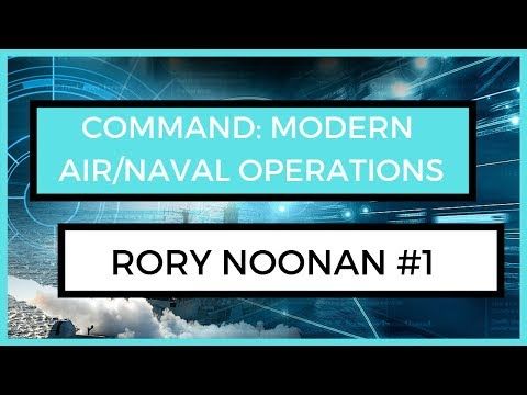 Command: Modern Air/Naval Operations with Rory #1