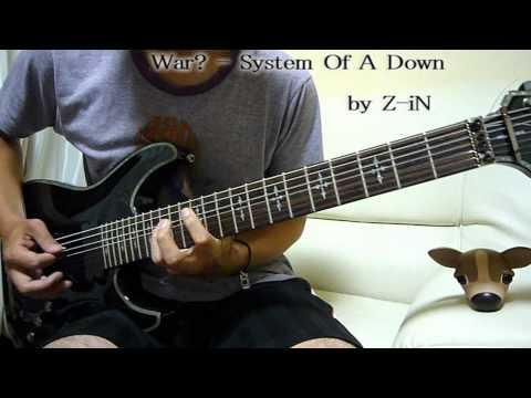System Of A Down  War?  guitar   ZiN