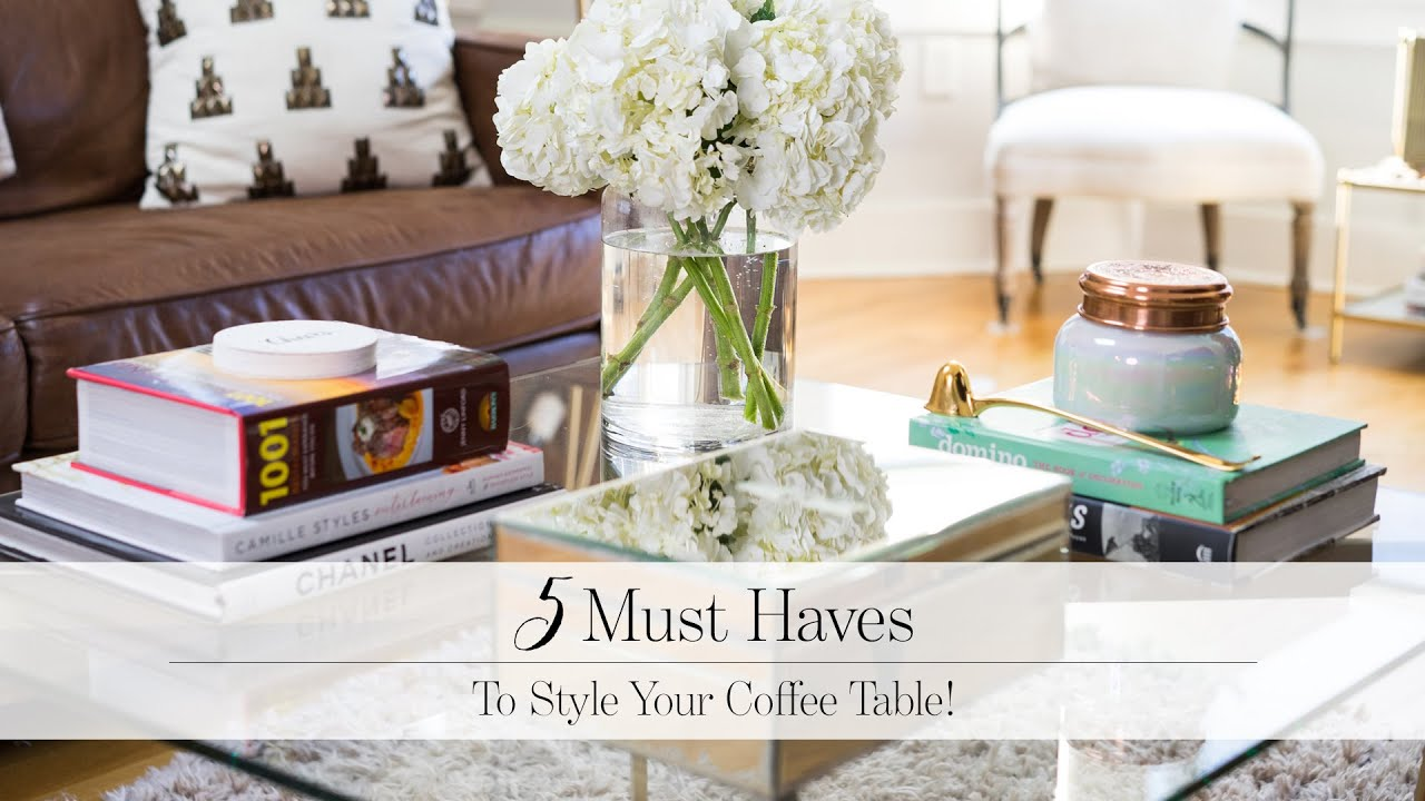 How To Style A Coffee Table 5 must haves to style your coffee table! - youtube