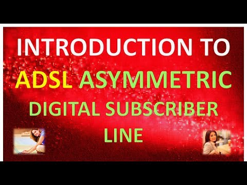 INTRODUCTION TO ADSL ASYMMETRIC DIGITAL SUBSCRIBER LINE