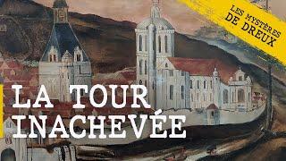 Les Mystères de Dreux - La tour inachevée