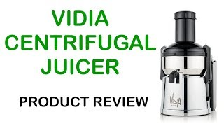 ViDiA Centrifugal Juicer - Overview