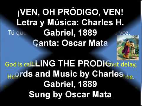 Calling the Prodigal, with lyrics - ¡Ven, Oh Pródigo, Ven!