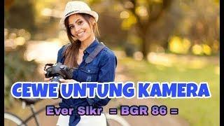 DJ REMIX TERBARU CEWE UNTUNG KAMERA - EVER SLKR  = BGR 86 =