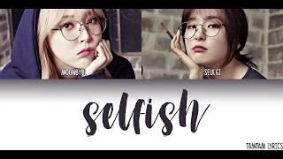 Tamtam Lyrics Selfish Lyrics - Moonbyul x Seulgi.