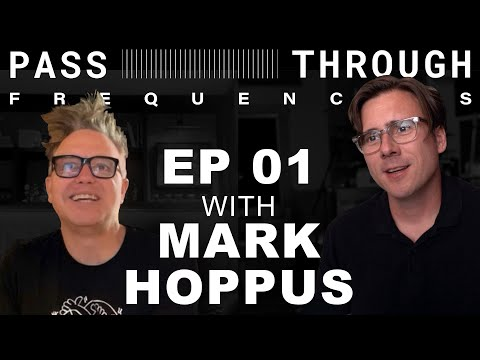 Pass Through Frequencies EP01 | Guest: Mark Hoppus