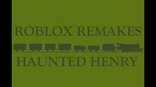 Roblox Remakes: Haunted Henry