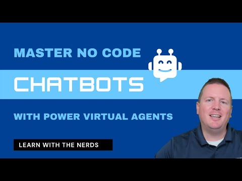 Learn with the Nerds: Master No Code Chatbots With Power Virtual Agents