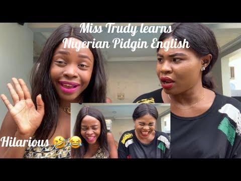 TEACHING MISS TRUDY HOW TO SPEAK NIGERIAN PIDGIN ENGLISH - HILARIOUS 🤣 #misstrudy #trumayagang
