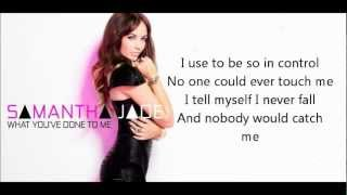 What You've Done To Me - Samantha Jade (Lyric video)