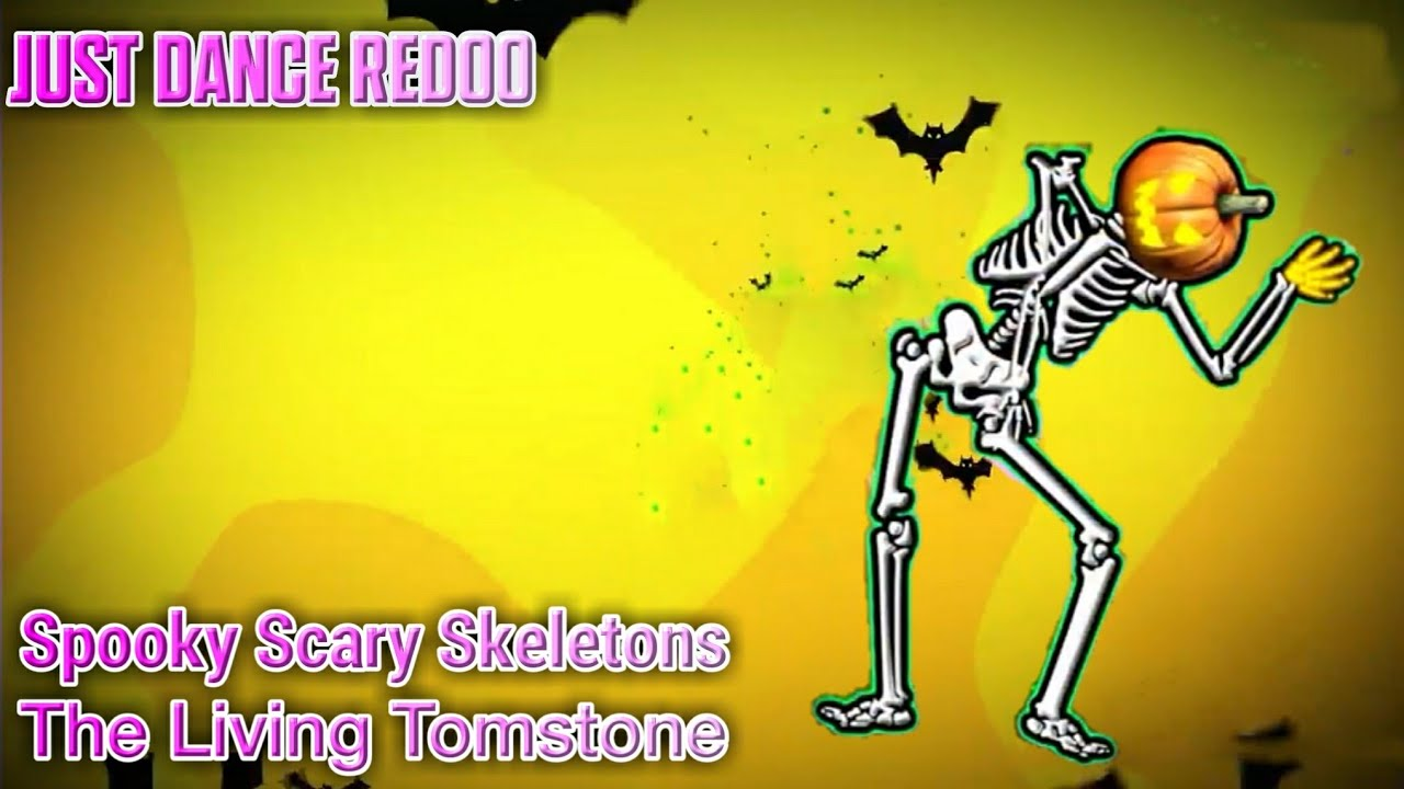 Just Dance FANMADE Redoo: Spooky Scary Skeletons | The Living Tomstone