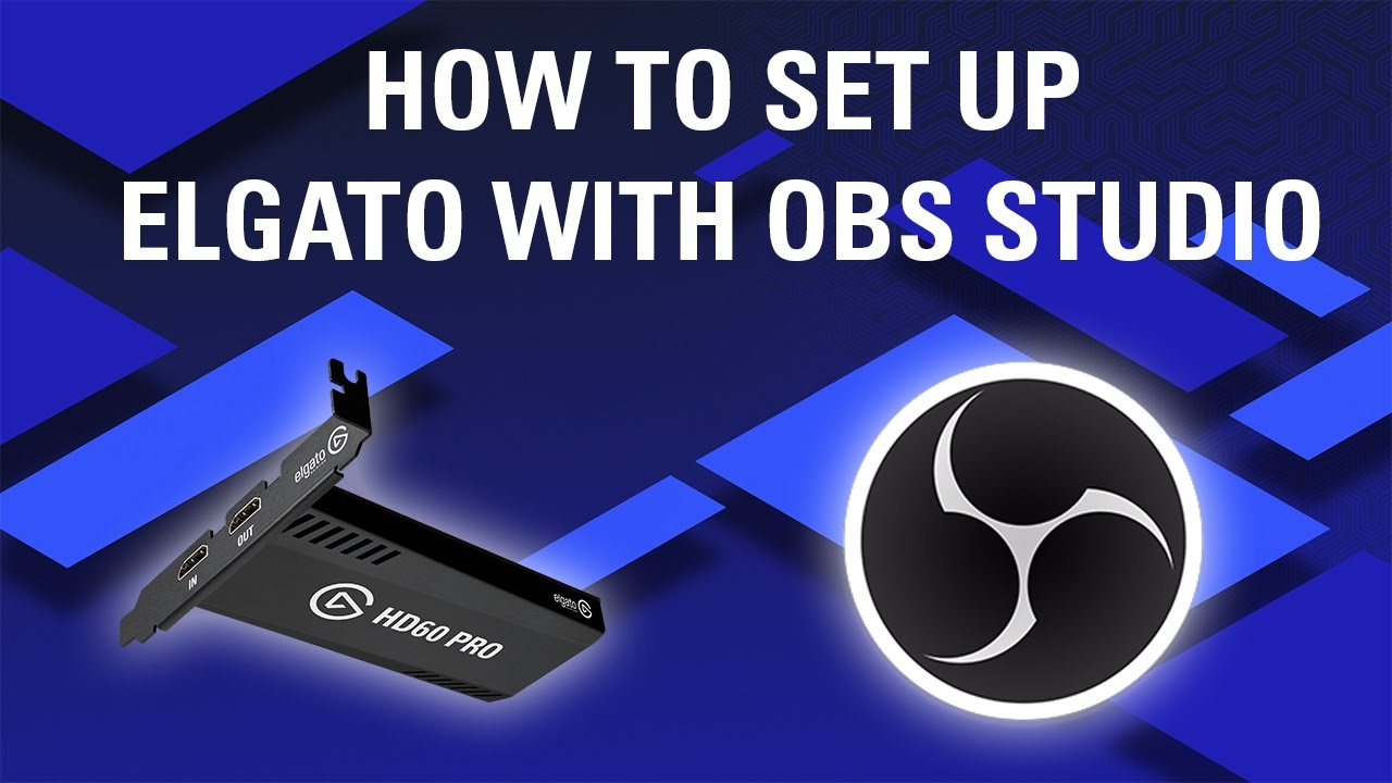 How To Set Up Elgato Capture Cards With Obs Studio Youtube