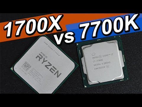 AMD Ryzen 7 1700X Vs Intel I7-7700K