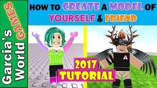 Tutorial: Cómo crear un modelo de ti mismo o amigo en Roblox Studio 2017 ? Roblox Animations