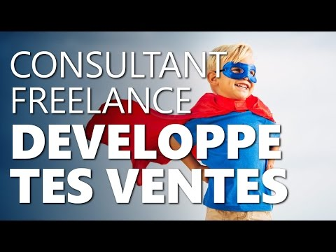 CONSULTANT, FREELANCE, DESIGNER : DEVELOPPE TES VENTES. Du business en CONCENTRE [ATELIER]