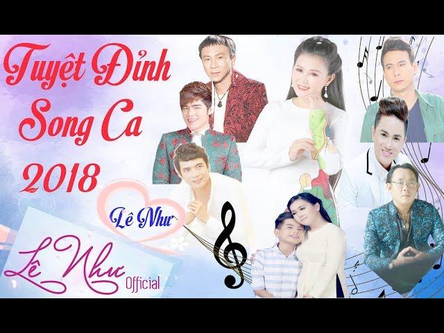 TUYỆT ĐỈNH SONG CA LÊ NHƯ 2018    Lê Như Official    Những bài song ca hay nhất