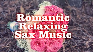 Romantic Relaxing Sax Music - Instrumental Background Music for Stress Relief,SPA,Study,Love