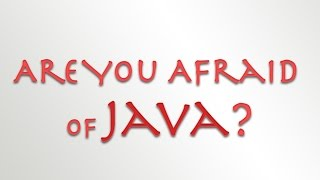 Are you afraid of JAVA? Need to get a kick start for BEGINNING? : This video is for you