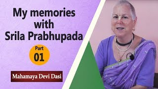My memories with Srila Prabhupada - Part 01 - Mahamaya Devi Dasi