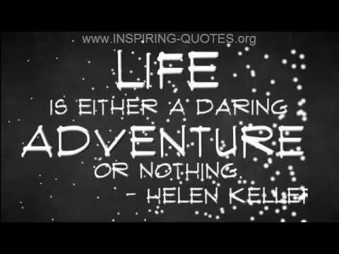 Inspiring Quotes: Helen Keller on living life as an adventure
