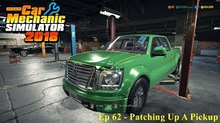 Lets Play - Car Mechanic Simulator 2018 - Ep 62 - Patching Up A Pickup
