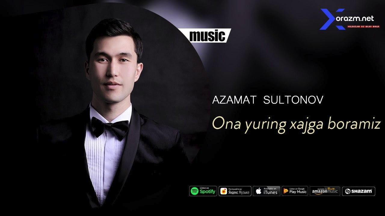 Azamat Sultonov - Ona yuring xajga boramiz (music version)