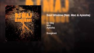 Soul Window (feat. Moc & Ayiesha)