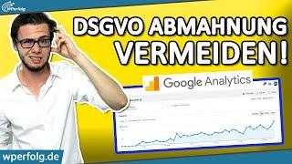 (Achtung) DSGVO Abmahnung: Google Analytics Richtig Einsetzen | 2018 Deutsch | WPerfolg.de