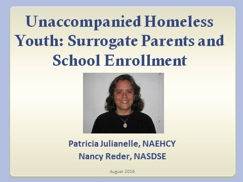 Unaccompanied Homeless Youth  Surrogate Parents and School Enrollment