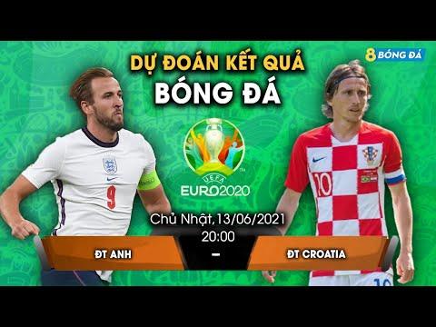 SOI KÈO, NHẬN ĐỊNH BÓNG ĐÁ HÔM NAY ANH VS CROATIA 2h, 13/6/2021 - EURO 2020