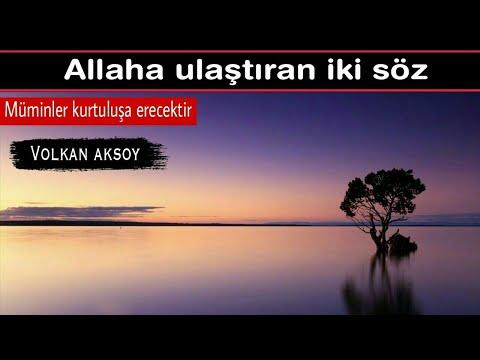 Allaha Ulaştıran 2 Söz  | Volkan Aksoy