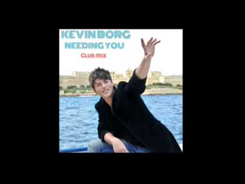 Kevin Borg - Needing You (Club Mix)
