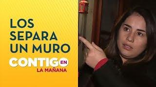 Separadas por muro: Así viven las familias de Fernanda Maciel y Felipe Rojas - Contigo en La Mañana