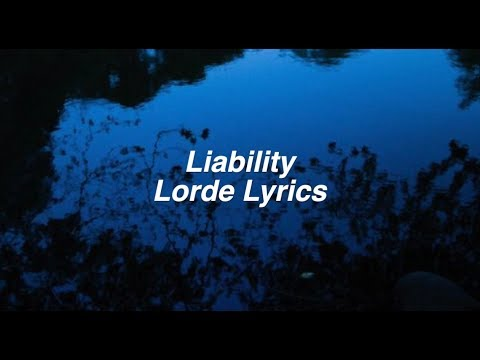 Liability    Lorde Lyrics
