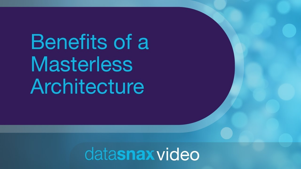 Benefits Of A Masterless Architecture 🙌| DataStax