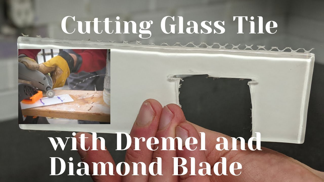 - Cutting Glass Tile With Dremel And Diamond Blades - YouTube