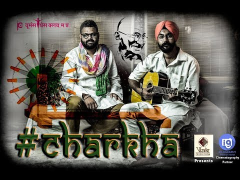#Charkha | Idlography Productions