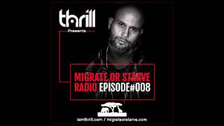 THRILL Presents Migrate Or Starve Radio 008