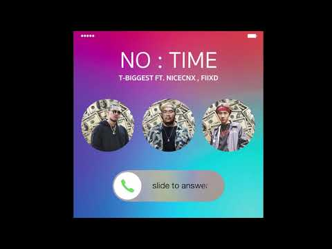 T-BIGGEST - NO TIME (ไม่มีเวลา) Ft.NICECNX , FIIXD (Audio)